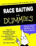 Race Baiting for Dummies