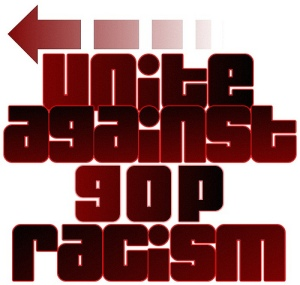Unite Against GOP Racism