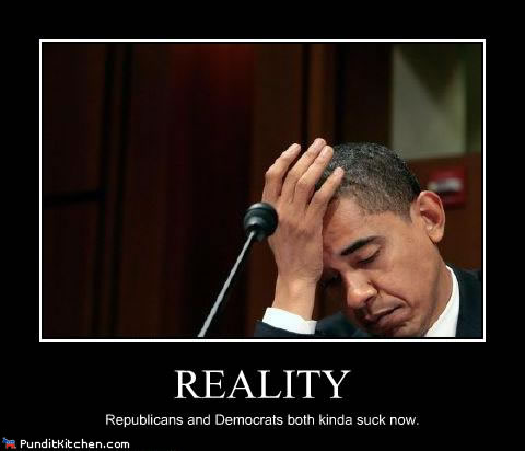 Reality Obama Both Parties Suck
